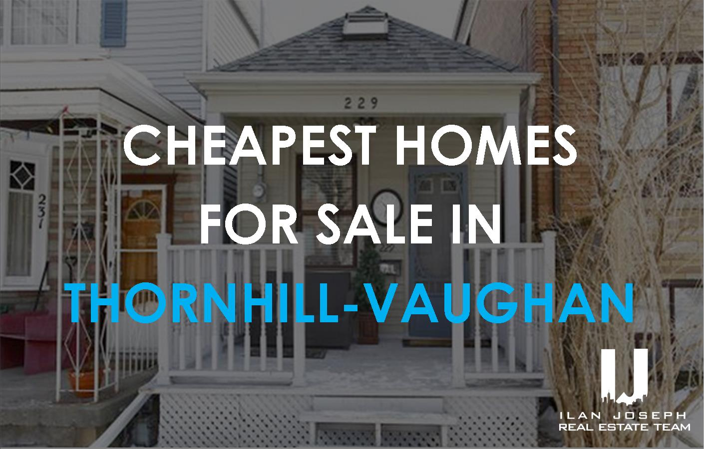 the 10 lowest priced homes for sale in thornhill vaughan